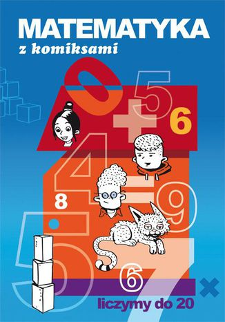 Okładka książki Matematyka z komiksami Liczymy do 20