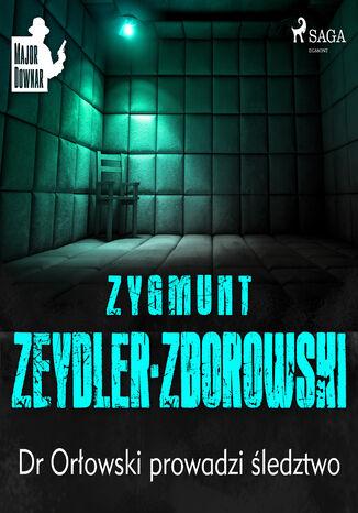 Okładka książki/ebooka Major Downar. Dr Orłowski prowadzi śledztwo