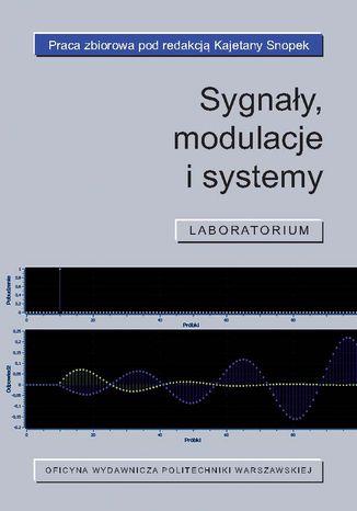Okładka książki/ebooka Sygnały, modulacje i systemy. Laboratorium