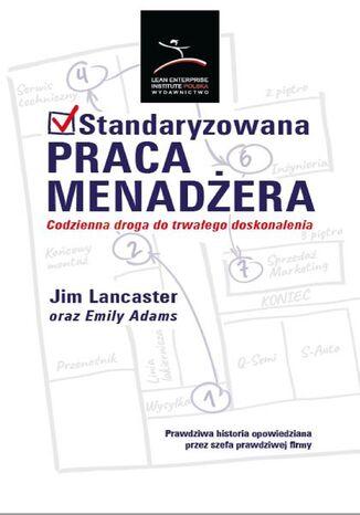Okładka książki Standaryzowana praca menadżera. Codzienna droga do trwałego doskonalenia