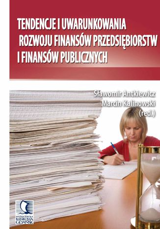 Okładka książki/ebooka Tendencje i uwarunkowania rozwoju finansów przedsiębiorstw i finansów publicznych