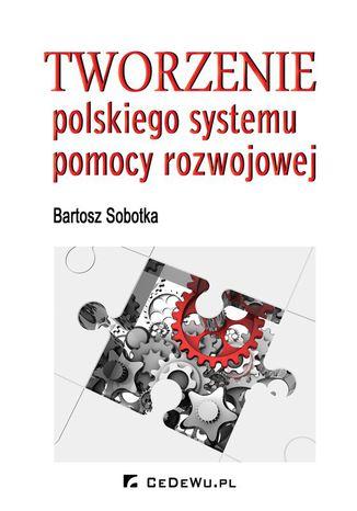 Okładka książki/ebooka Tworzenie polskiego systemu pomocy rozwojowej