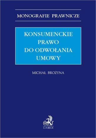 Okładka książki/ebooka Konsumenckie prawo do odwołania umowy
