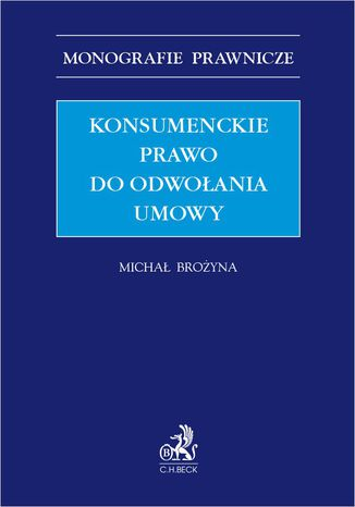 Okładka książki Konsumenckie prawo do odwołania umowy