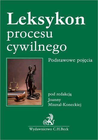 Okładka książki/ebooka Leksykon procesu cywilnego. Podstawowe pojęcia