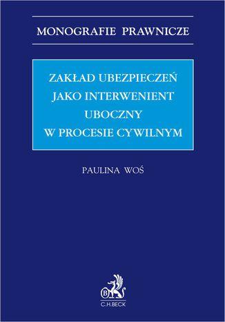 Okładka książki/ebooka Zakład ubezpieczeń jako interwenient uboczny w procesie cywilnym
