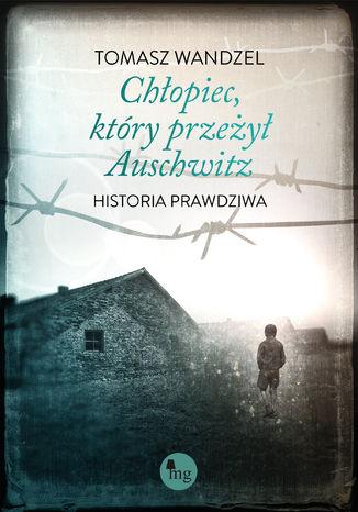 Okładka książki Chłopiec, który przeżył Auschwitz