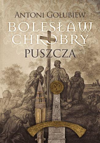 Okładka książki Bolesław Chrobry. Puszcza