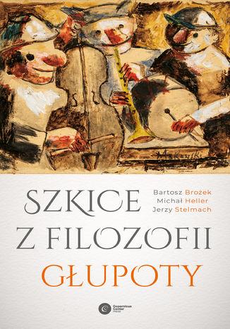 Okładka książki/ebooka Szkice z filozofii głupoty