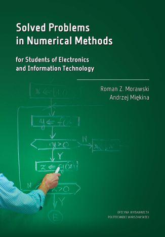 Okładka książki/ebooka Solved Problems in Numerical Methods for Students of Electronics and Information Technology