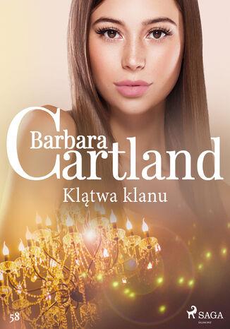 Okładka książki Ponadczasowe historie miłosne Barbary Cartland. Klątwa klanu - Ponadczasowe historie miłosne Barbary Cartland (#58)