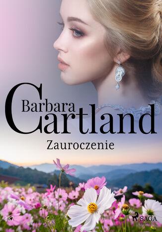 Okładka książki Ponadczasowe historie miłosne Barbary Cartland. Zauroczenie - Ponadczasowe historie miłosne Barbary Cartland (#137)