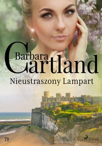 Okładka książki Ponadczasowe historie miłosne Barbary Cartland. Nieustraszony Lampart - Ponadczasowe historie miłosne Barbary Cartland (#73)