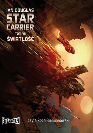 Okładka książki/ebooka Star Carrier. Tom VIII. Swiatlosc