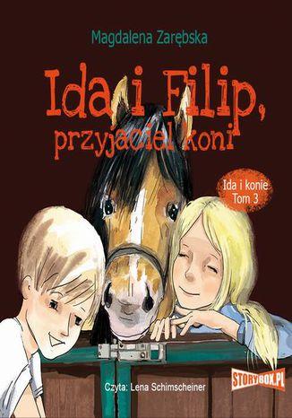 Okładka książki/ebooka Ida i konie. Tom 3. Ida i Filip, przyjaciel koni