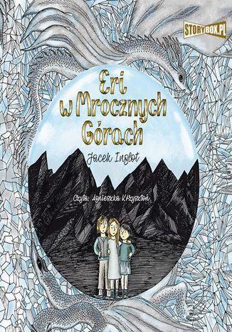 Okładka książki Eri i smok. Tom 3. Eri w Mrocznych Górach