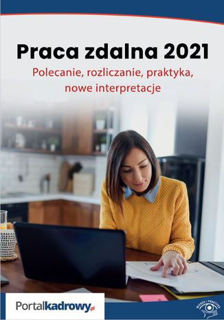 Okładka książki Praca zdalna 2021. Polecanie, rozliczanie, praktyka, nowe interpretacje