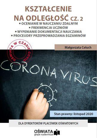KSZTAŁCENIE NA ODLEGŁOŚĆ cz. 2 - Ocenianie w nauczaniu zdalnym - Frekwencja w czasie pandemii - Procedura przeprowadzania egzaminów klasyfikacyjnych - Procedura przeprowadzania egzaminów poprawkowych