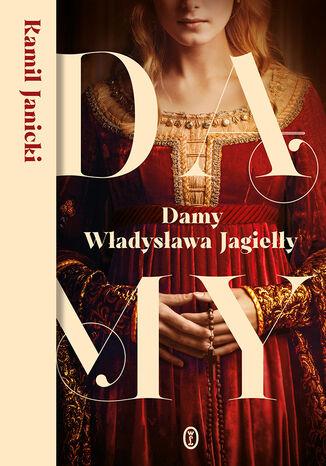 Okładka książki Damy Władysława Jagiełły