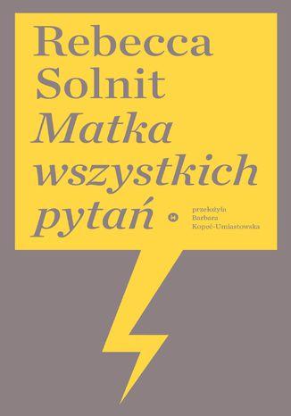 Okładka książki/ebooka Matka wszystkich pytań