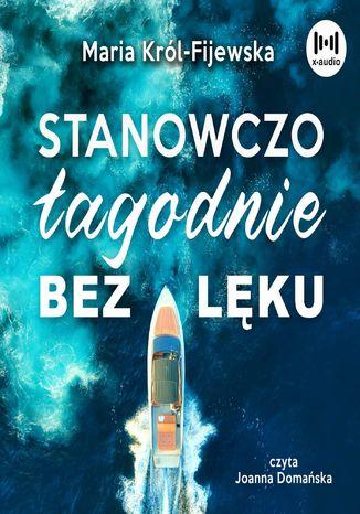 Okładka książki/ebooka Stanowczo, łagodnie, bez lęku