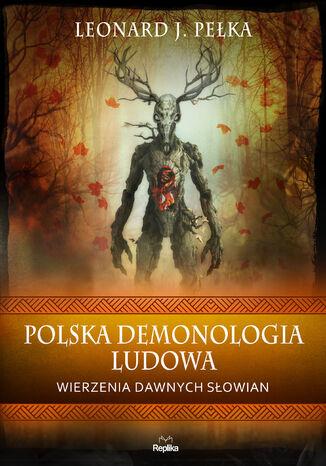 Okładka książki Polska demonologia ludowa. Wierzenia dawnych Słowian