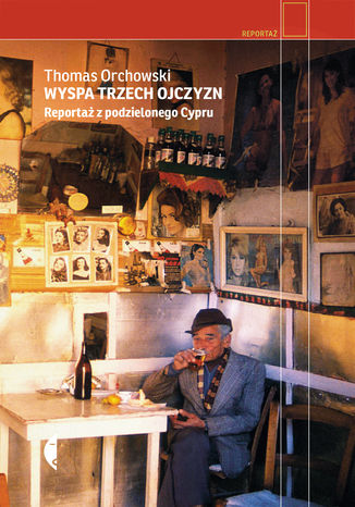 Okładka książki Wyspa trzech ojczyzn. Reportaż z podzielonego Cypru