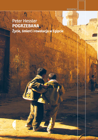 Okładka książki Pogrzebana. Życie, śmierć i rewolucja w Egipcie