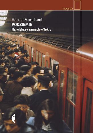 Okładka książki Podziemie. Największy zamach w Tokio