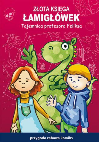 Okładka książki Złota księga łamigłówek. Tajemnica profesora Feliksa. Przygoda, zabawa, komiks