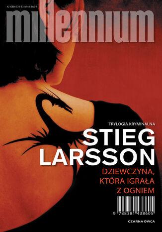 Okładka książki Millennium (Tom 2). Dziewczyna, która igrała z ogniem