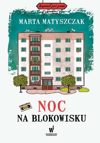 Okładka książki/ebooka Kryminał pod psem (#9). Noc na blokowisku