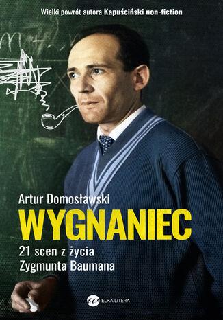 Okładka książki Wygnaniec. 21 scen z życia Zygmunta Baumana