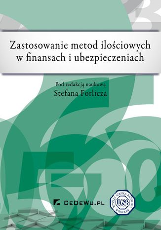 Okładka książki Zastosowanie metod ilościowych w finansach i ubezpieczeniach