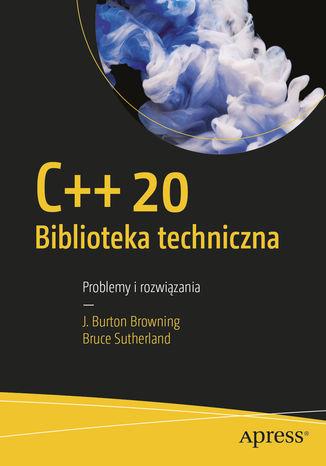 Okładka książki/ebooka C++20 Biblioteka techniczna. Problemy i rozwiązania