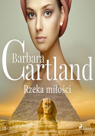 Okładka książki Rzeka miłości - Ponadczasowe historie miłosne Barbary Cartland