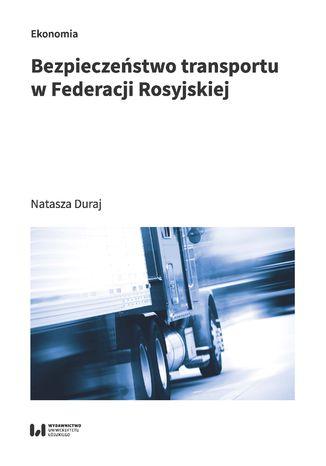 Okładka książki/ebooka Bezpieczeństwo transportu w Federacji Rosyjskiej