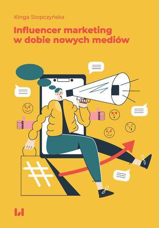 Okładka książki/ebooka Influencer marketing w dobie nowych mediów