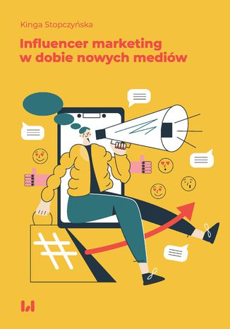 Okładka książki Influencer marketing w dobie nowych mediów