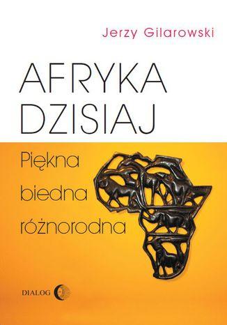 Okładka książki Afryka dzisiaj Piękna biedna różnorodna