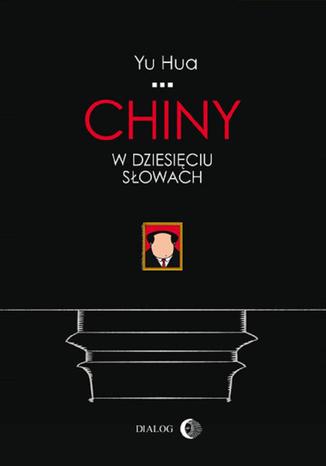 Okładka książki/ebooka Chiny w dziesięciu słowach