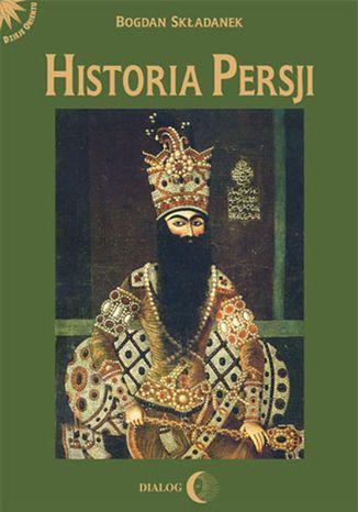 Okładka książki Historia Persji Tom 3. Od Safawidów do II wojny światowej (XVI-poł. XX w.)