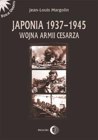 Okładka książki/ebooka Japonia 1937-1945 Wojna Armii Cesarza