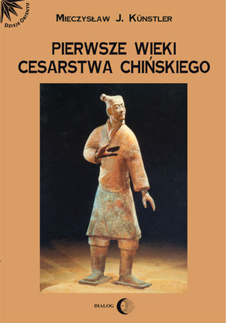 Okładka książki/ebooka Pierwsze wieki cesarstwa chińskiego
