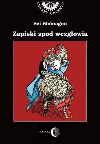 Okładka książki Zapiski spod wezgłowia, czyli notatnik osobisty