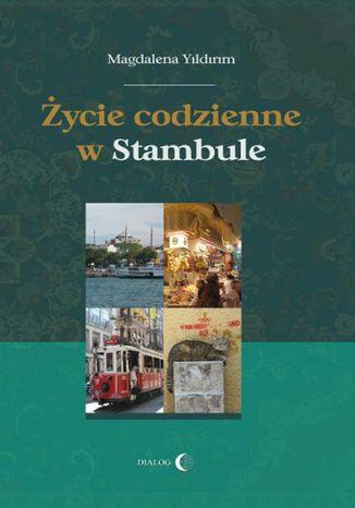 Okładka książki Życie codzienne w Stambule