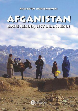 Afganistan gdzie regułą jest brak reguł