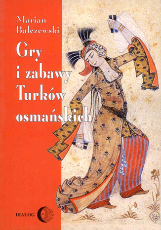 Okładka książki/ebooka Gry i zabawy Turków osmańskich