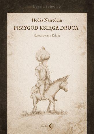Okładka książki Hodża Nasreddin - przygód księga druga. Zaczarowany książę