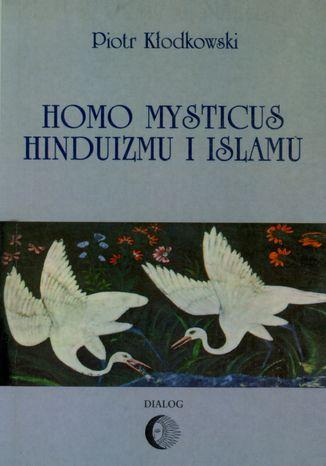 Homo mysticus hinduizmu i islamu